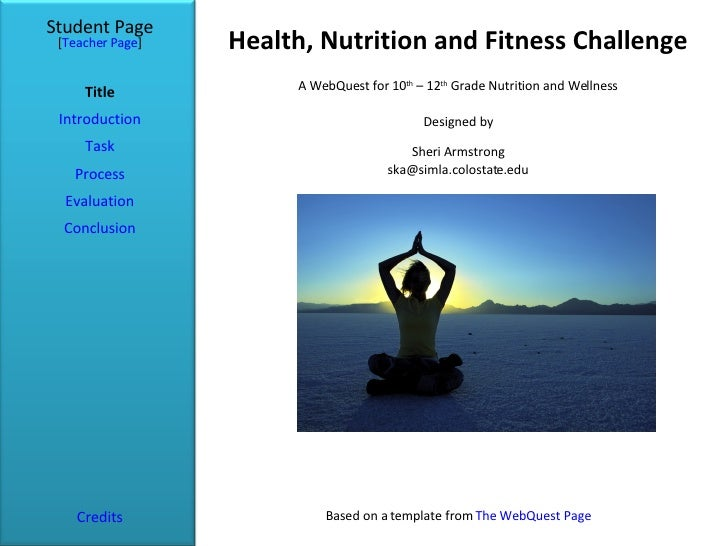 Health, Nutrition and Fitness Challenge Student Page Title Introduction Task Process Evaluation Conclusion Credits [ Teach...