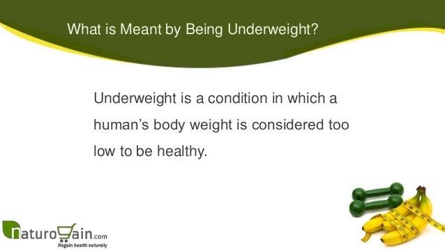 Side effects being underweight