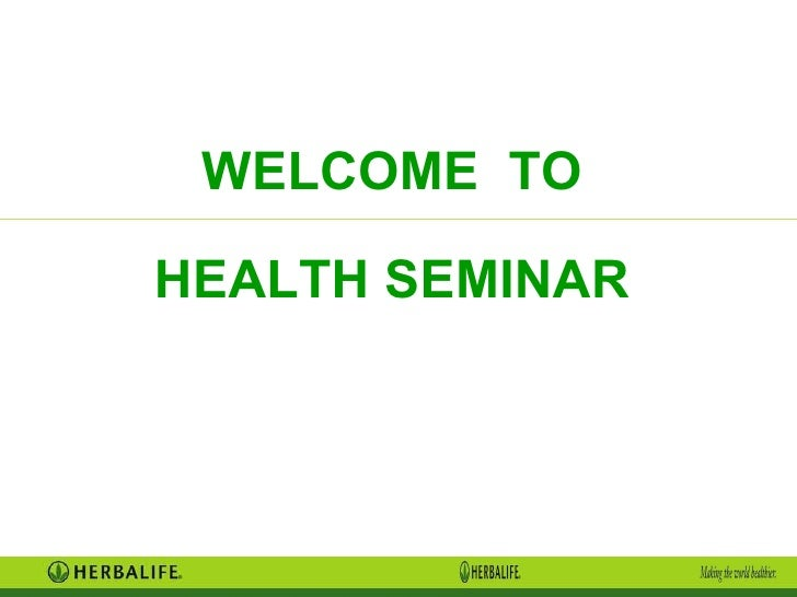 WELCOME  TO HEALTH SEMINAR