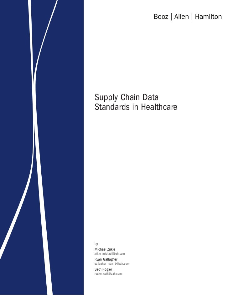Supply Chain DataStandards in HealthcarebyMichael Zirklezirkle_michael@bah.comRyan Gallaghergallagher_ryan_b@bah.comSeth R...
