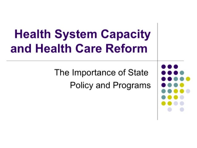 Health System Capacity and Health Care Reform: The Importance of State Policy and Programs