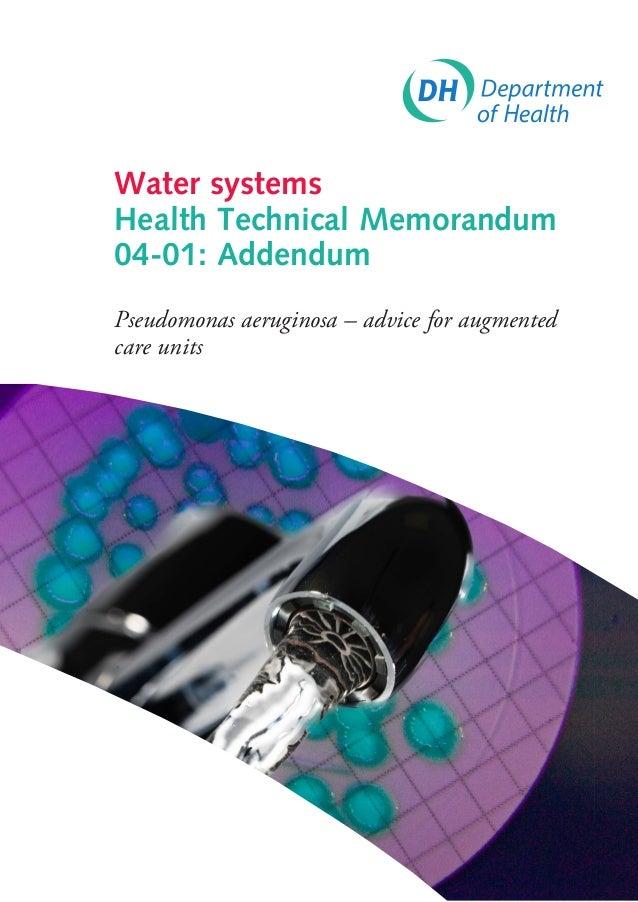 Water systemsHealth Technical Memorandum04-01: AddendumPseudomonas aeruginosa – advice for augmentedcare units