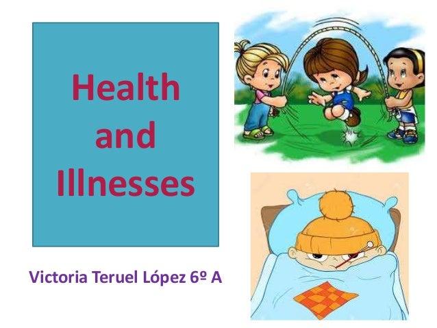 Health and Illnesses Victoria Teruel López 6º A