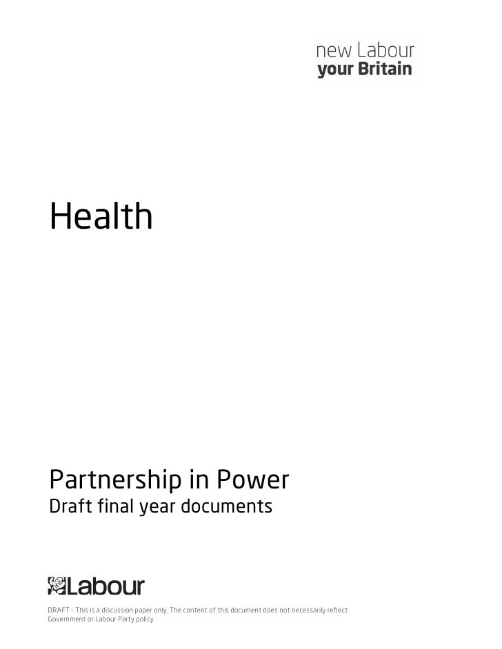 HealthPartnership in PowerDraft final year documentsDRAFT - This is a discussion paper only. The content of this document ...