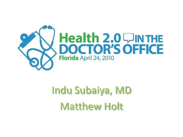 InduSubaiya, MD<br />Matthew Holt<br />