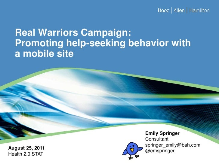 Real Warriors Campaign: Promoting help-seeking behavior with a mobile site<br />Emily SpringerConsultant<br />springer_emi...