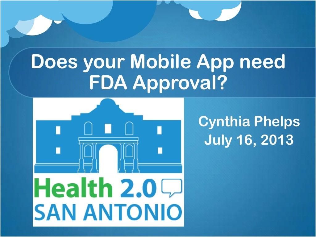 Health 2.0 San Antonio Does your Health APP need FDA Approval?
