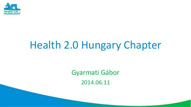 Health 2.0 Hungary Chapter Gyarmati Gábor 2014.06.11