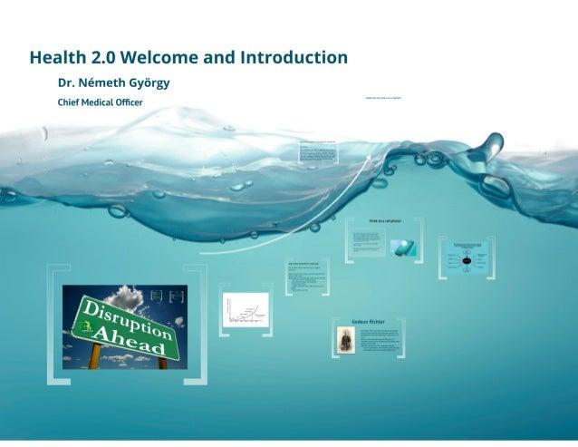 Health 2.0 welcome and introduction - György Németh Dr.