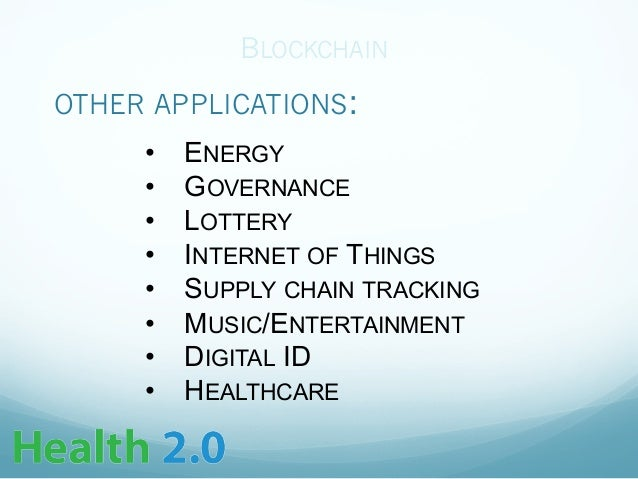 HEALTHCARE APPLICATIONS: BLOCKCHAIN • WHAT PROBLEMS? • WHY SUITED?