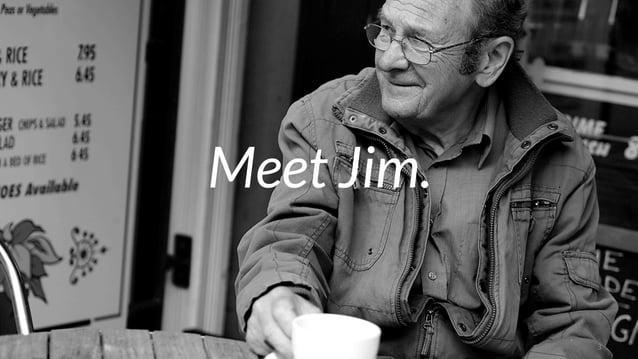 3  Meet Jim.