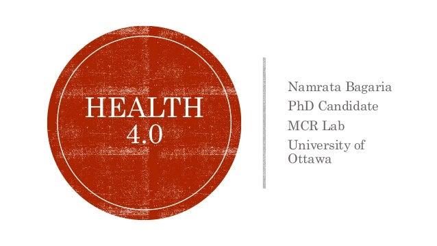 Namrata Bagaria PhD Candidate MCR Lab University of Ottawa HEALTH 4.0