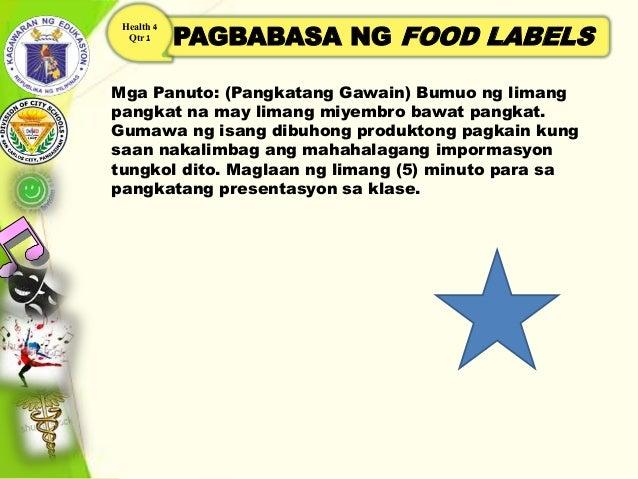 PAGBABASA NG FOOD LABELS Health 4 Qtr 1 Mga Panuto: (Pangkatang Gawain) Bumuo ng limang pangkat na may limang miyembro baw...