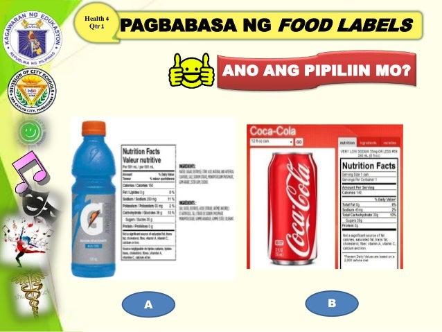 PAGBABASA NG FOOD LABELS Health 4 Qtr 1 ANO ANG PIPILIIN MO? A B