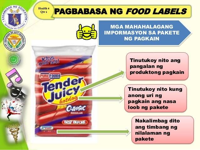 PAGBABASA NG FOOD LABELS Health 4 Qtr 1 MGA MAHAHALAGANG IMPORMASYON SA PAKETE NG PAGKAIN Tinutukoy nito ang pangalan ng p...