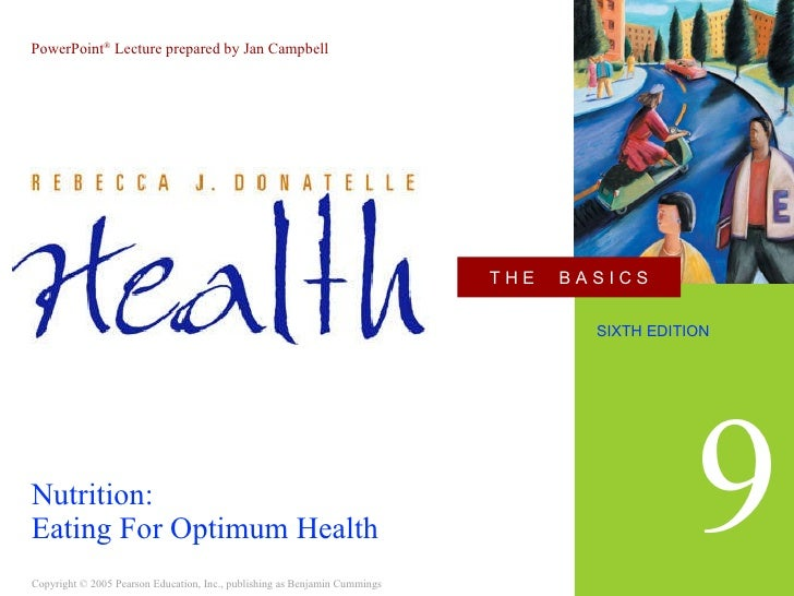 Nutrition: Eating For Optimum Health 9