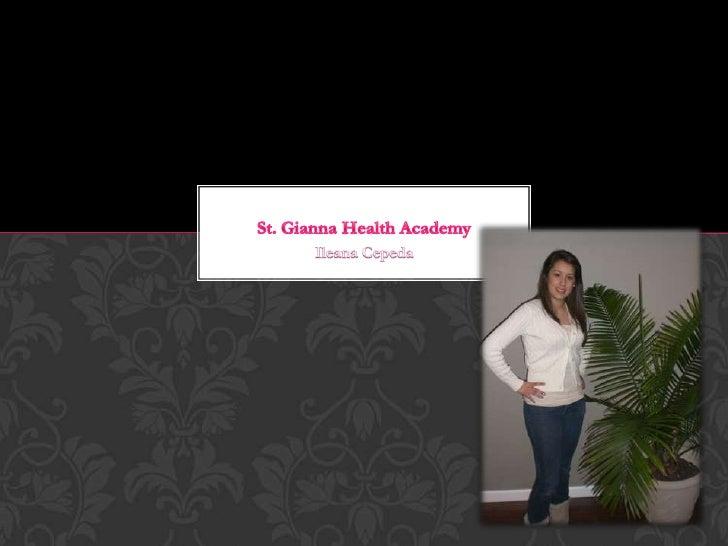Ileana Cepeda<br />St. Gianna Health Academy<br />