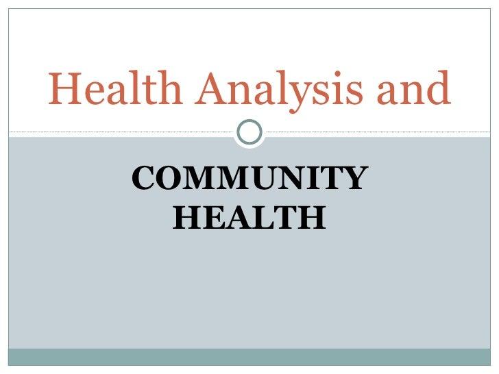 Health Analysis and   COMMUNITY     HEALTH
