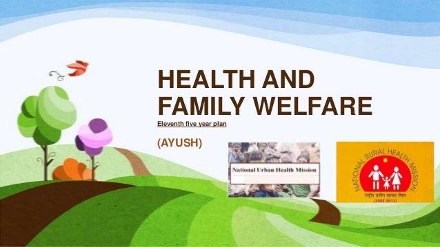 HEALTH AND FAMILY WELFAREEleventh five year plan (AYUSH)