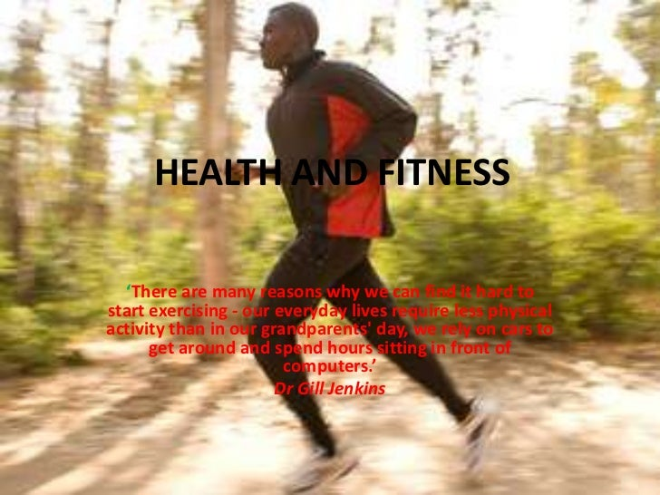 HEALTH AND FITNESS  'There are many reasons why we can find it hard tostart exercising - our everyday lives require less p...