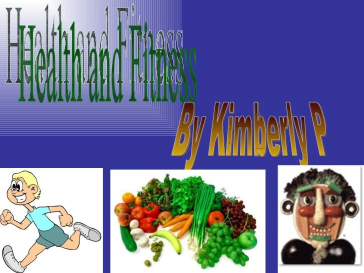 Health and Fitness By Kimberly P