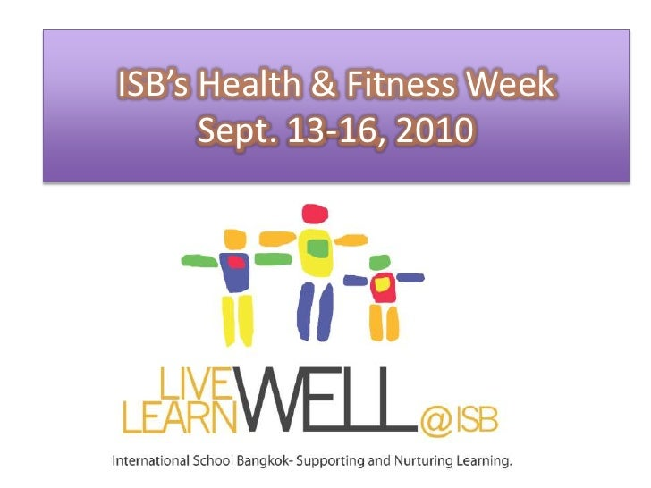 ISB's Health & Fitness Week <br />Sept. 13-16, 2010<br />