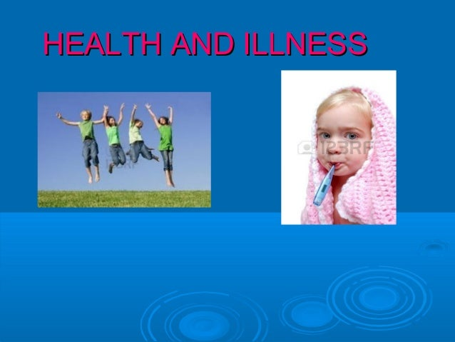 HEALTH AND ILLNESSHEALTH AND ILLNESS