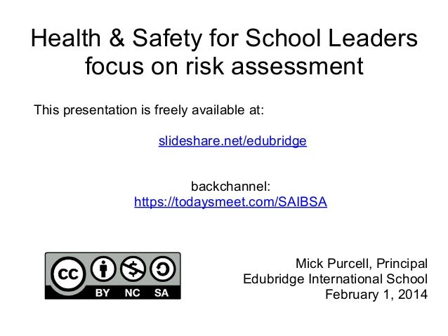 Health & Safety for School Leaders focus on risk assessment This presentation is freely available at: slideshare.net/edubr...