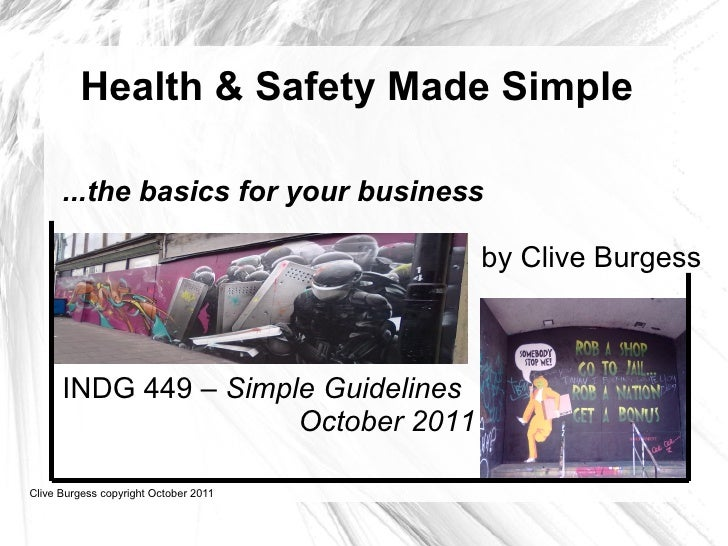 Health & Safety Made Simple      ...the basics for your business                                       by Clive Burgess   ...