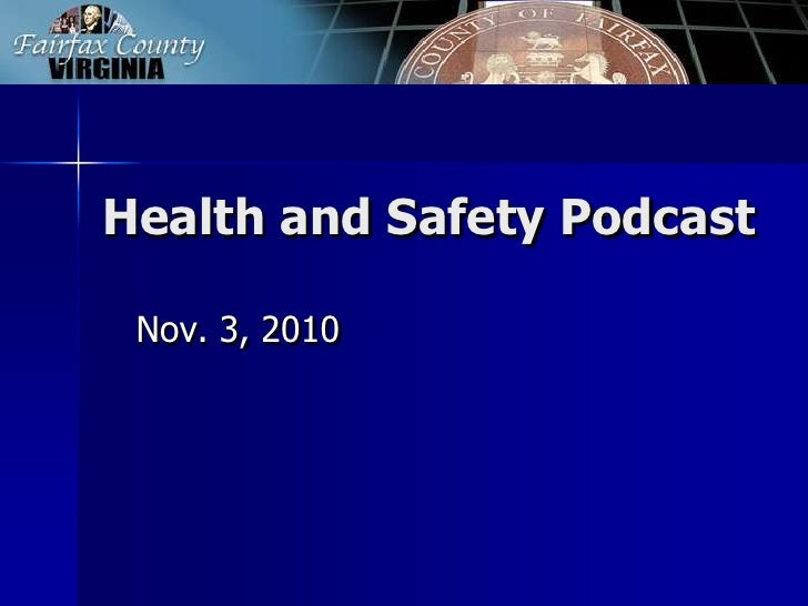 Health and Safety Podcast<br />Nov. 3, 2010<br />