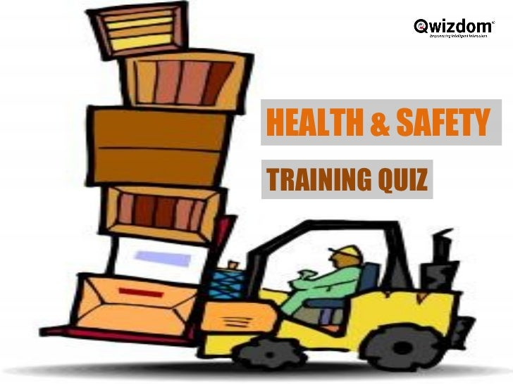 HEALTH & SAFETY  TRAINING QUIZ