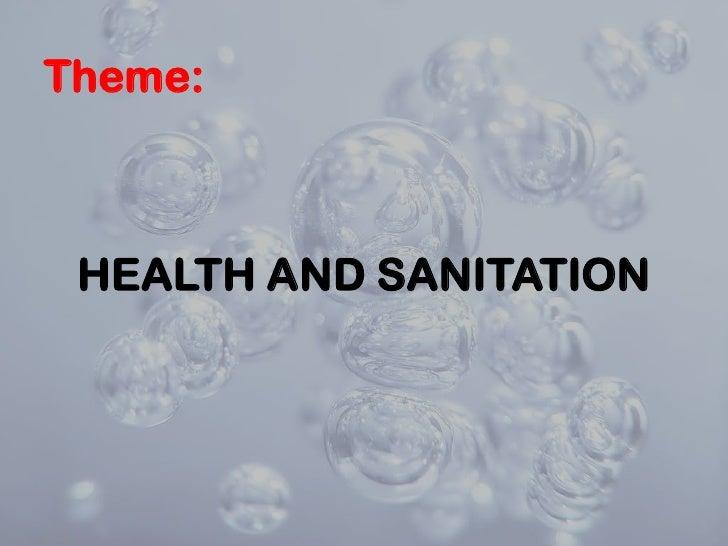 Theme:<br />HEALTH AND SANITATION<br />