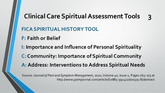 spiritual needs assessment tool Spiritual needs assessment spiritual needs assessment on a daily basis health care professionals work with patients and families that have their own specific values, beliefs, ethics, and their own views on religion and spirituality.