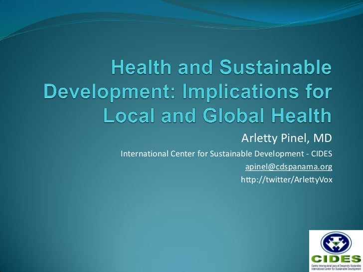 Arletty Pinel, MDInternational Center for Sustainable Development - CIDES                                  apinel@cdspanam...