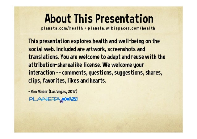 This presentation explores health and well-being on the social web. Included are artwork, screenshots and translations. Yo...