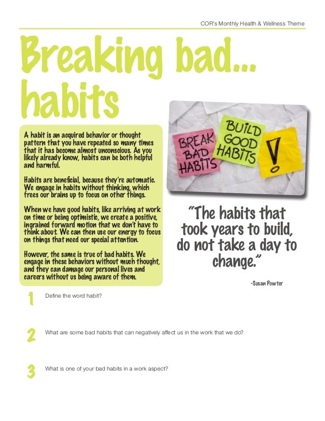 COR's Monthly Health & Wellness Theme Breaking bad... habitsA habit is an acquired behavior or thought pattern that you ha...