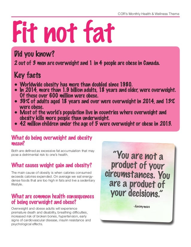 COR's Monthly Health & Wellness Theme Fit not fat Did you know? 2 out of 3 men are overweight and 1 in 4 people are obese ...