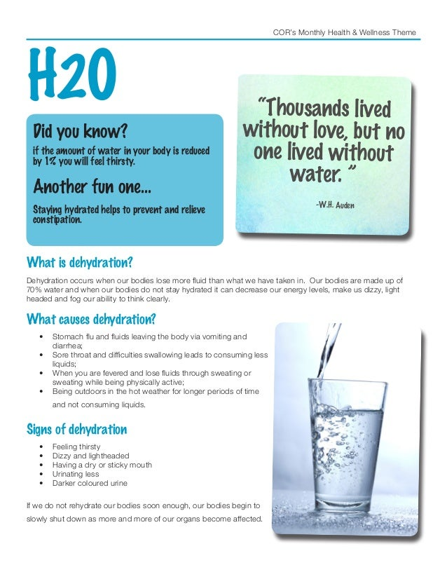 COR's Monthly Health & Wellness Theme H20 Did you know? if the amount of water in your body is reduced by 1% you will feel...