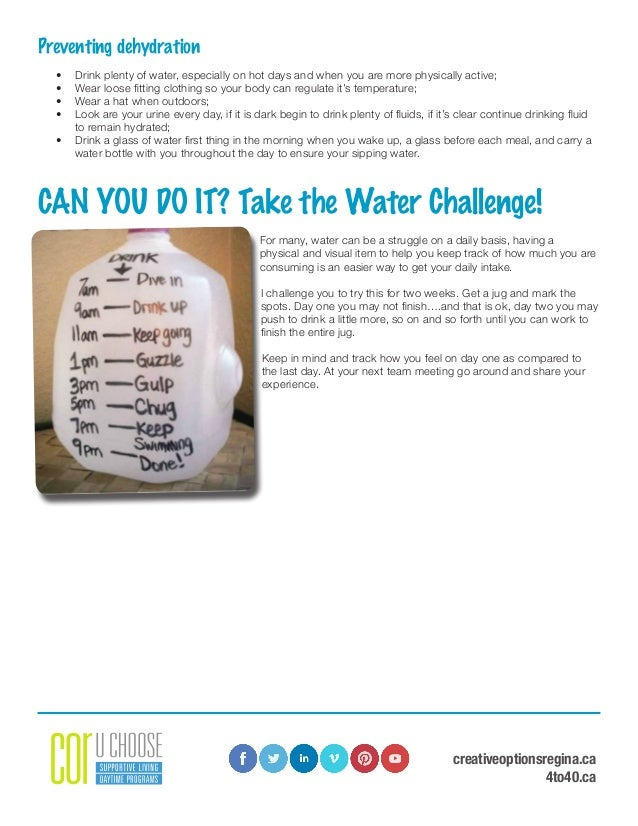 creativeoptionsregina.ca 4to40.ca Preventing dehydration • Drink plenty of water, especially on hot days and when you are...