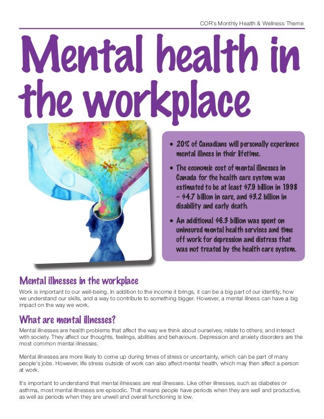COR's Monthly Health & Wellness Theme Mental health in the workplace •20% of Canadians will personally experience mental ...