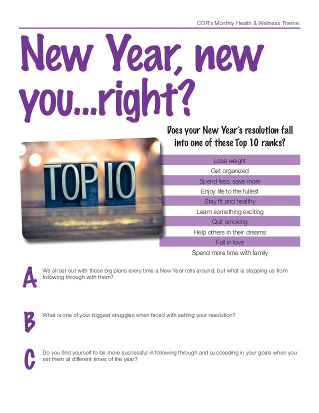 COR's Monthly Health & Wellness Theme New Year, new you...right?Does your New Year's resolution fall into one of these Top...