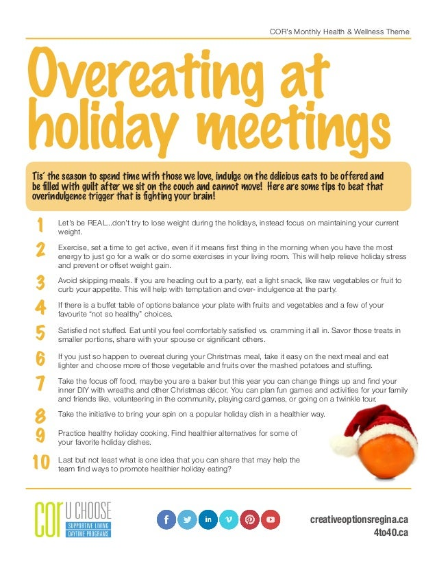 COR's Monthly Health & Wellness Theme Overeating at holiday meetings Tis' the season to spend time with those we love, ind...