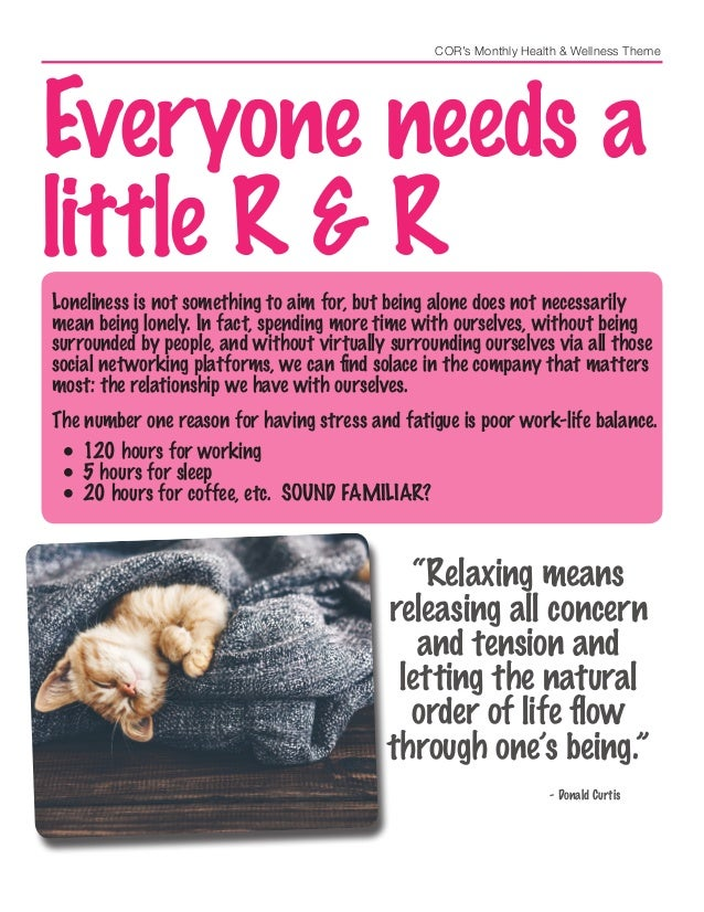 COR's Monthly Health & Wellness Theme Everyone needs a little R & R Loneliness is not something to aim for, but being alon...
