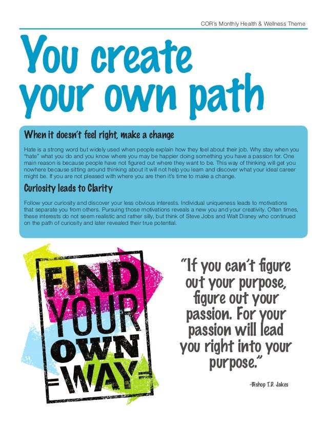 COR's Monthly Health & Wellness Theme You create your own path When it doesn't feel right, make a change Hate is a strong ...