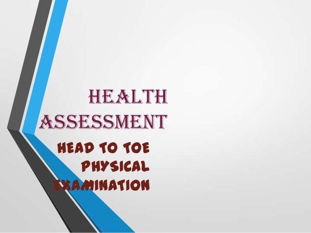 HEALTHASSESSMENTHEAD TO TOEPHYSICALEXAMINATION
