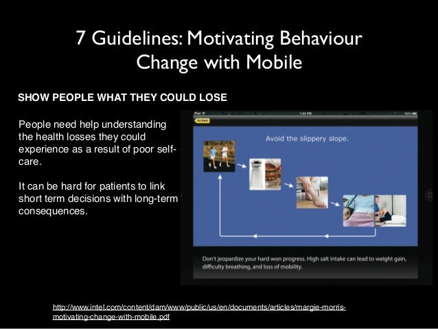 7 Guidelines: Motivating Behaviour  Change with Mobile  SHOW PEOPLE WHAT THEY COULD LOSE  People need help understanding  ...
