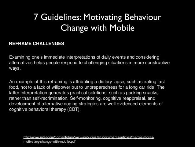 7 Guidelines: Motivating Behaviour  Change with Mobile  REFRAME CHALLENGES  Examining one's immediate interpretations of d...