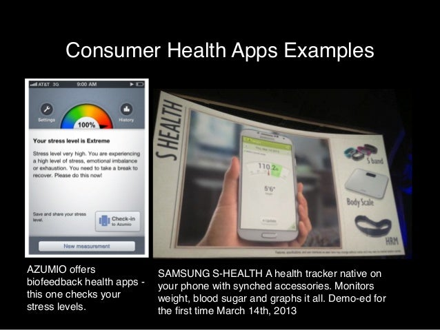 Consumer Health Apps Examples  AZUMIO offers  biofeedback health apps -  this one checks your  stress levels.  SAMSUNG S-H...