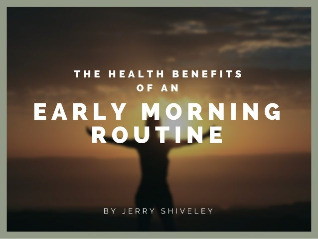 The Health Benefits of an Early Morning Routine