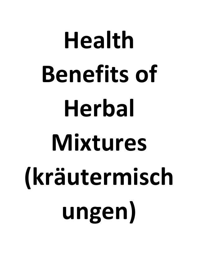 Health Benefits of Herbal Mixtures (kräutermisch ungen)